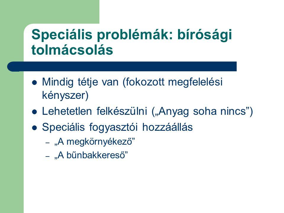 """Speciális problémák: EU Retour – Fogyasztók anyanyelvű tolmácshoz szoktak – Felolvasás EP plenáris: """"rettegett"""" képviselők Rangos esemény (tétje van,"""