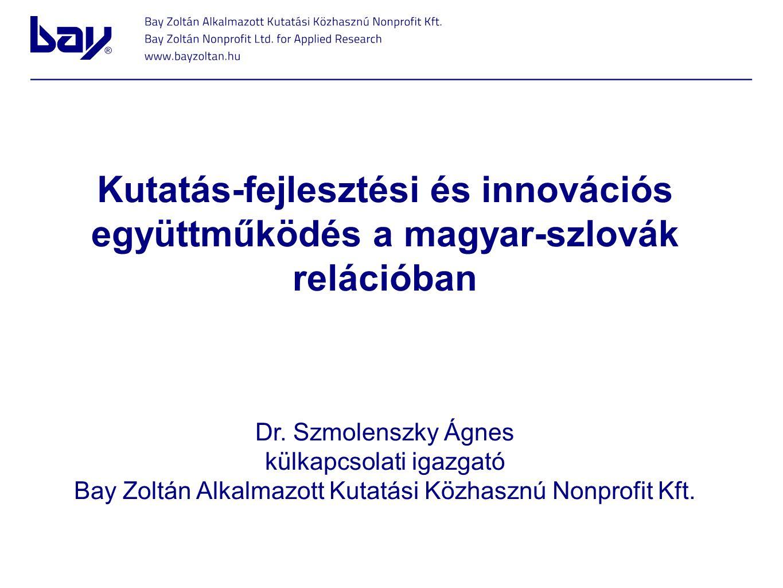 Kutatás-fejlesztési és innovációs együttműködés a magyar-szlovák relációban Dr.