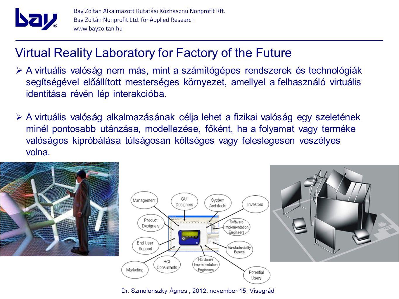  A virtuális valóság nem más, mint a számítógépes rendszerek és technológiák segítségével előállított mesterséges környezet, amellyel a felhasználó virtuális identitása révén lép interakcióba.