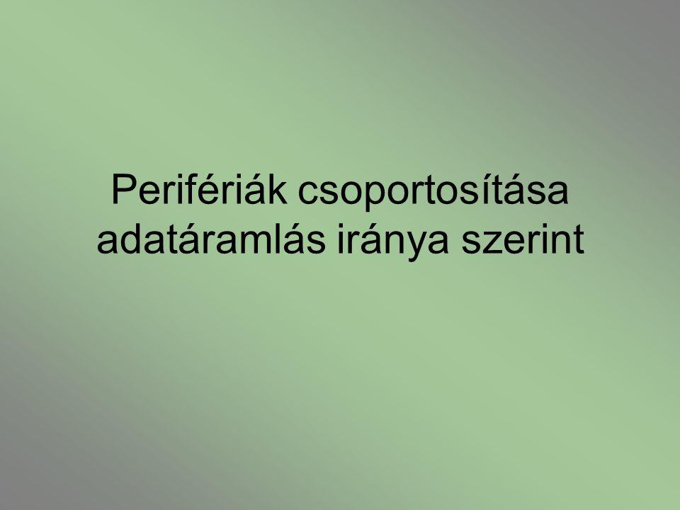 Perifériák csoportosítása adatáramlás iránya szerint