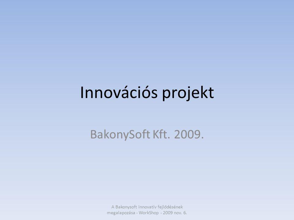 Innovációs projekt BakonySoft Kft. 2009.