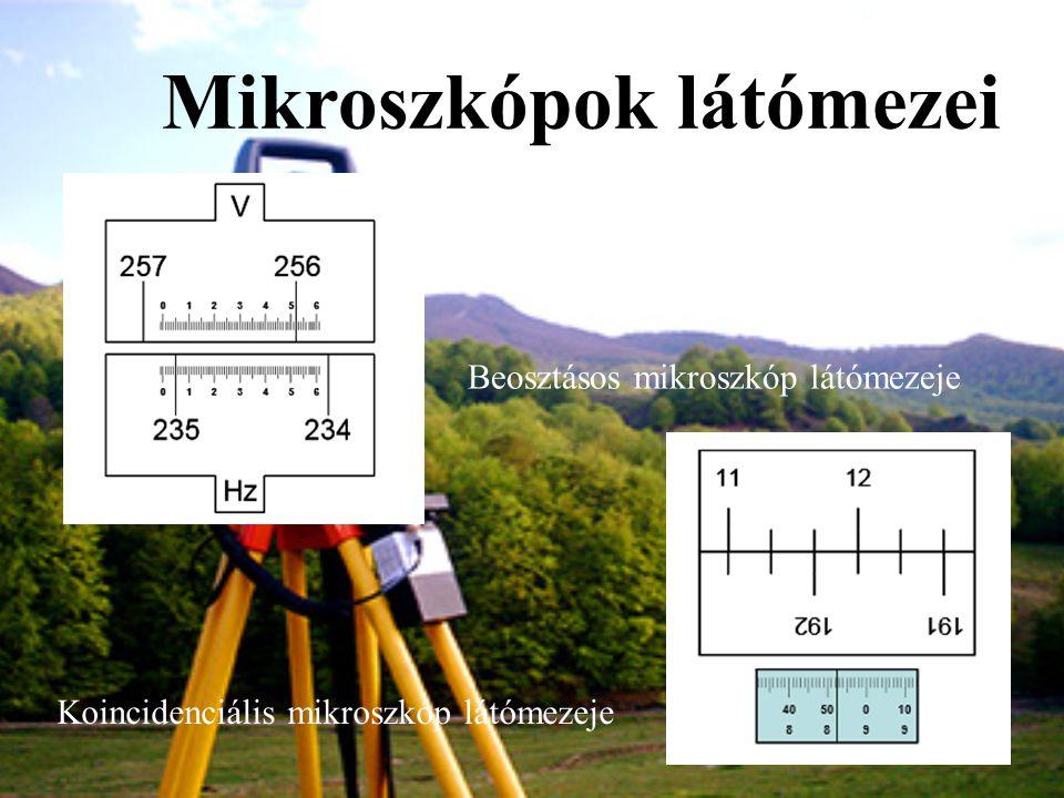 Mikroszkópok látómezei Beosztásos mikroszkóp látómezeje Koincidenciális mikroszkóp látómezeje