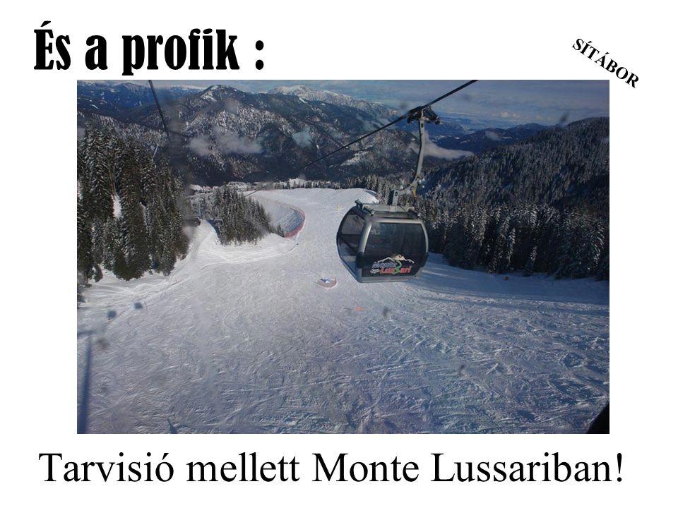 SÍTÁBOR És a profik : Tarvisió mellett Monte Lussariban!
