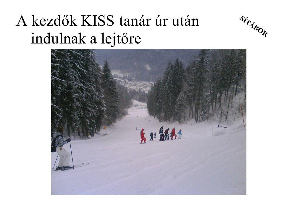 SÍTÁBOR A kezdők KISS tanár úr után indulnak a lejtőre