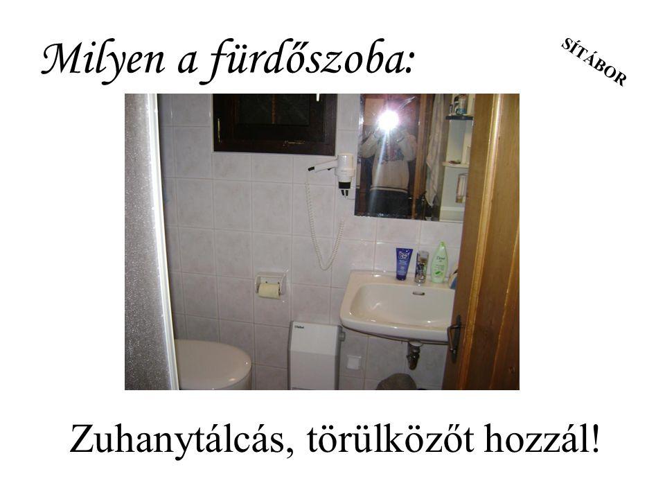 SÍTÁBOR Milyen a fürdőszoba: Zuhanytálcás, törülközőt hozzál!