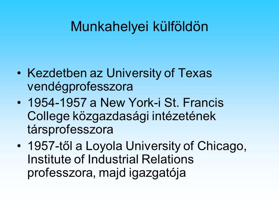 Munkahelyei külföldön Kezdetben az University of Texas vendégprofesszora 1954-1957 a New York-i St. Francis College közgazdasági intézetének társprofe
