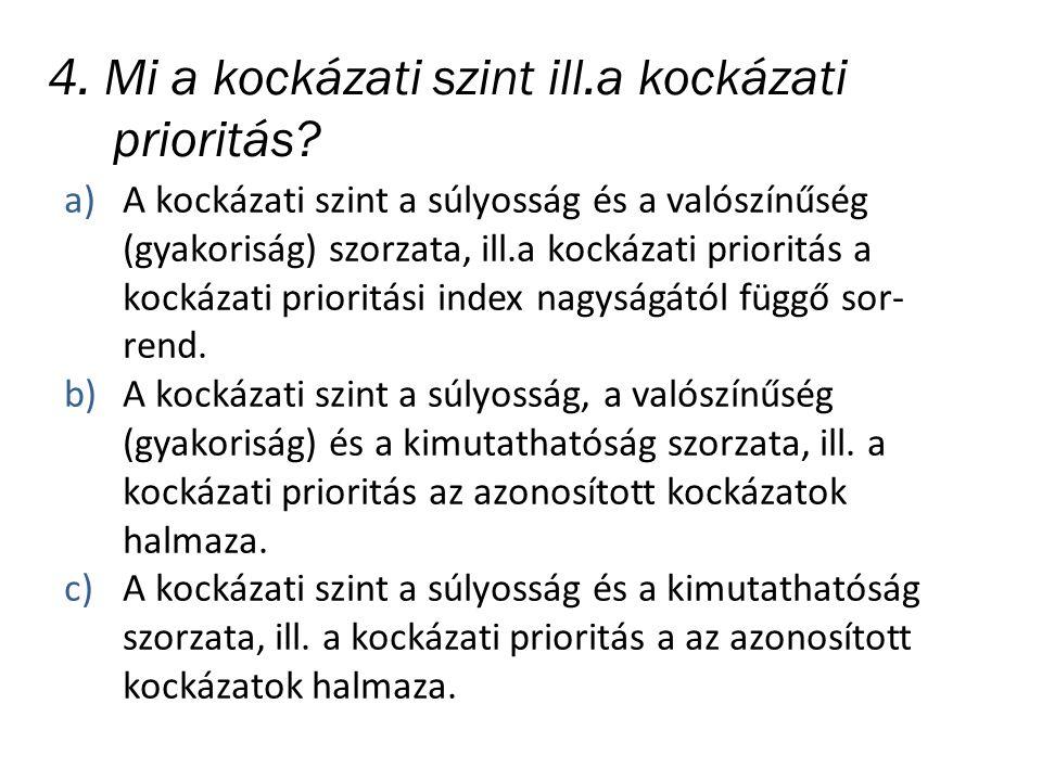 4. Mi a kockázati szint ill.a kockázati prioritás.