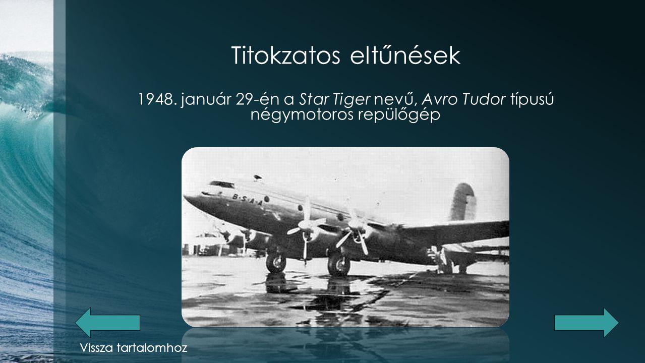 Titokzatos eltűnések 1918-ban tűnt el az amerikai haditengerészet Cyclops nevű,19 000 tonnás szállítóhajója.