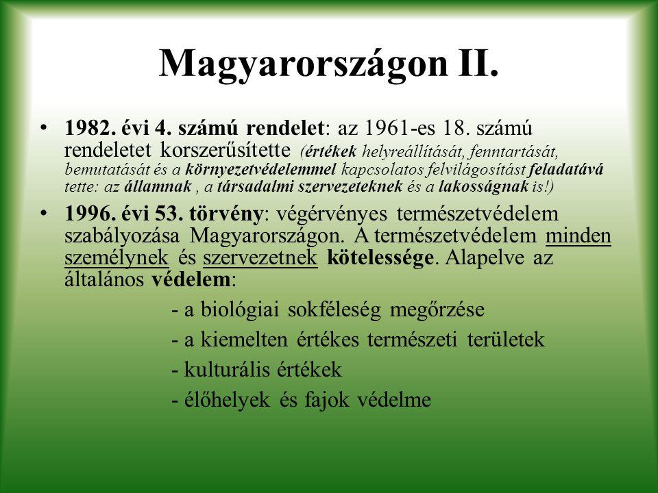 Magyarországon II. 1982. évi 4. számú rendelet: az 1961-es 18. számú rendeletet korszerűsítette (értékek helyreállítását, fenntartását, bemutatását és