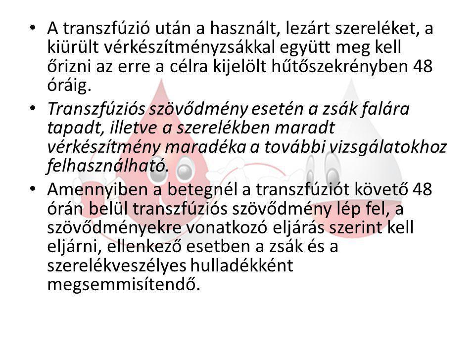 A transzfúzió adást, szövődményeket, ápolási teendőket a transzfúziós naplóban dokumentálni kell.