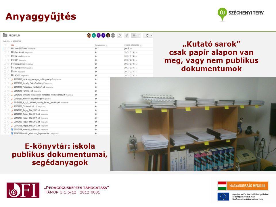 """""""P EDAGÓGUSKÉPZÉS TÁMOGATÁSA """" TÁMOP-3.1.5/12 -2012-0001 Anyaggyűjtés """"Kutató sarok"""" csak papír alapon van meg, vagy nem publikus dokumentumok E-könyv"""