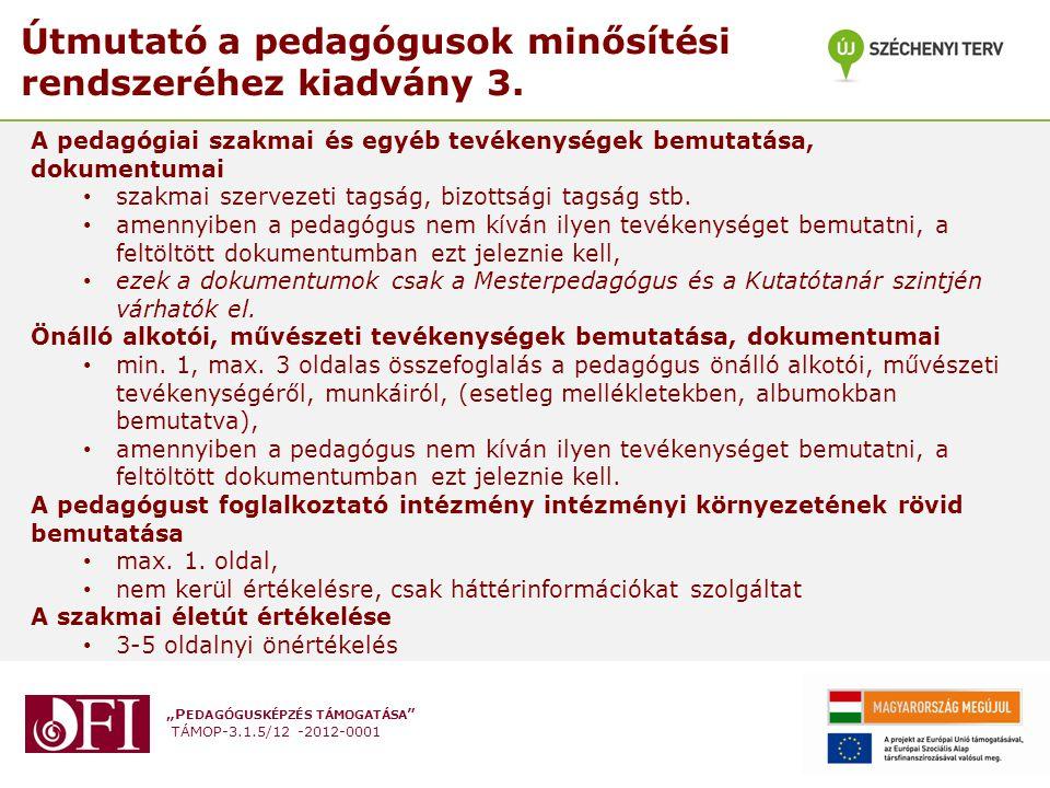 """""""P EDAGÓGUSKÉPZÉS TÁMOGATÁSA """" TÁMOP-3.1.5/12 -2012-0001 Útmutató a pedagógusok minősítési rendszeréhez kiadvány 3. A pedagógiai szakmai és egyéb tevé"""