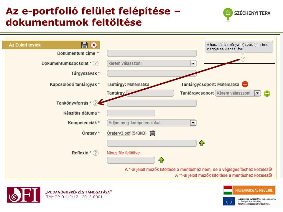 """""""P EDAGÓGUSKÉPZÉS TÁMOGATÁSA """" TÁMOP-3.1.5/12 -2012-0001 Az e-portfolió felület felépítése – dokumentumok feltöltése"""