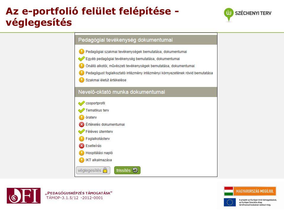 """""""P EDAGÓGUSKÉPZÉS TÁMOGATÁSA """" TÁMOP-3.1.5/12 -2012-0001 Az e-portfolió felület felépítése - véglegesítés"""