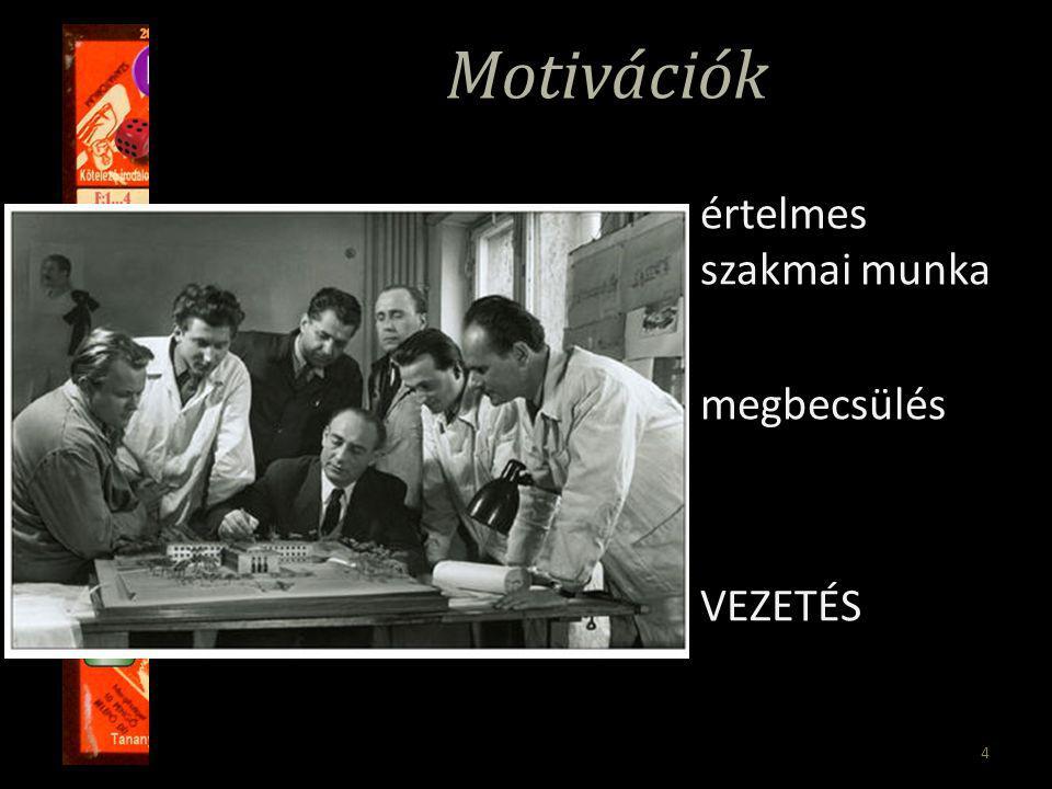 4 Motivációk értelmes szakmai munka megbecsülés VEZETÉS