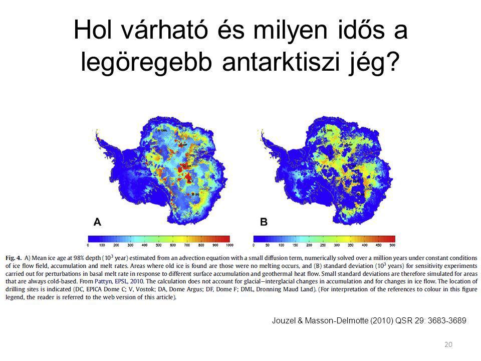 Hol várható és milyen idős a legöregebb antarktiszi jég? 20 Jouzel & Masson-Delmotte (2010) QSR 29: 3683-3689
