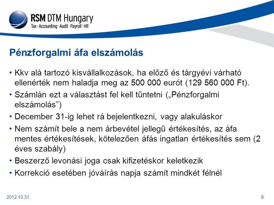 2012.10.31.10 Részletfizetésnél a részlet erejéig kell áfát megállapítani 2 éves visszatérési korlát Apeh honlapon közzé teszik a választást