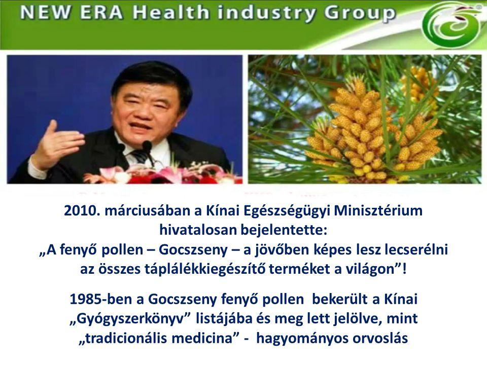 """2010. márciusában a Kínai Egészségügyi Minisztérium hivatalosan bejelentette: """"A fenyő pollen – Gocszseny – a jövőben képes lesz lecserélni az összes"""