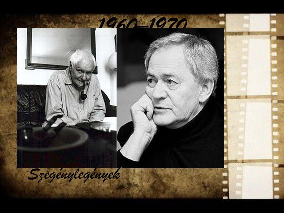 1960–1970 The era's filming was largely influenced by western modernism István Szabó: Álmodozások kora, Szerelmesfilm Miklós Jancsó: Így jöttem, Szegé