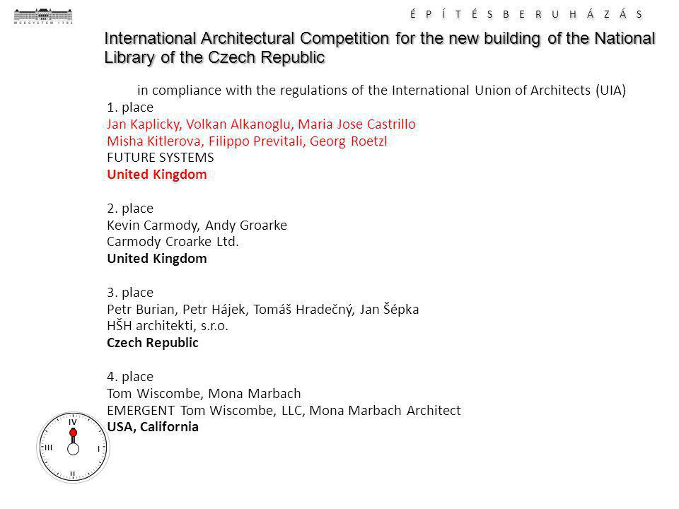 É P Í T É S B E R U H Á Z Á S I II III IV International Architectural Competition for the new building of the National Library of the Czech Republic in compliance with the regulations of the International Union of Architects (UIA)‏ 1.
