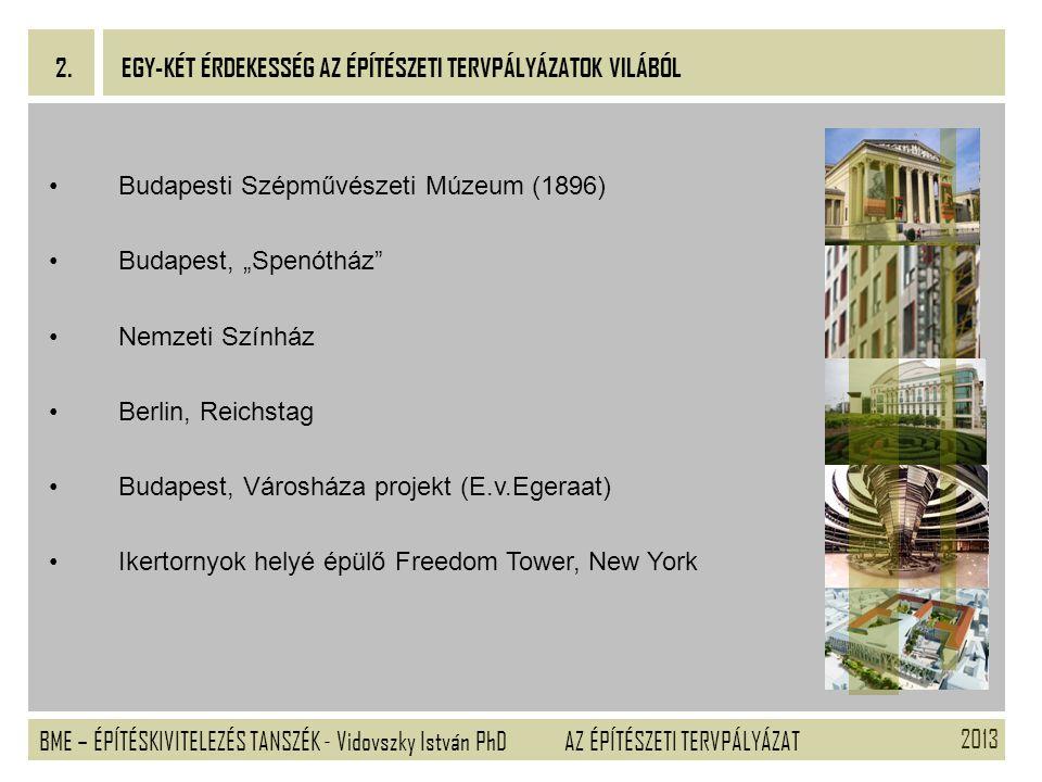 """2013 BME – ÉPÍTÉSKIVITELEZÉS TANSZÉK - Vidovszky István PhD 2. AZ ÉPÍTÉSZETI TERVPÁLYÁZAT Budapesti Szépművészeti Múzeum (1896) Budapest, """"Spenótház"""""""