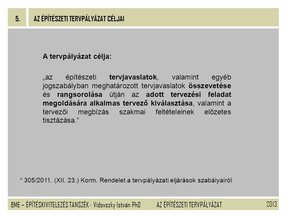2013 BME – ÉPÍTÉSKIVITELEZÉS TANSZÉK - Vidovszky István PhD 9.