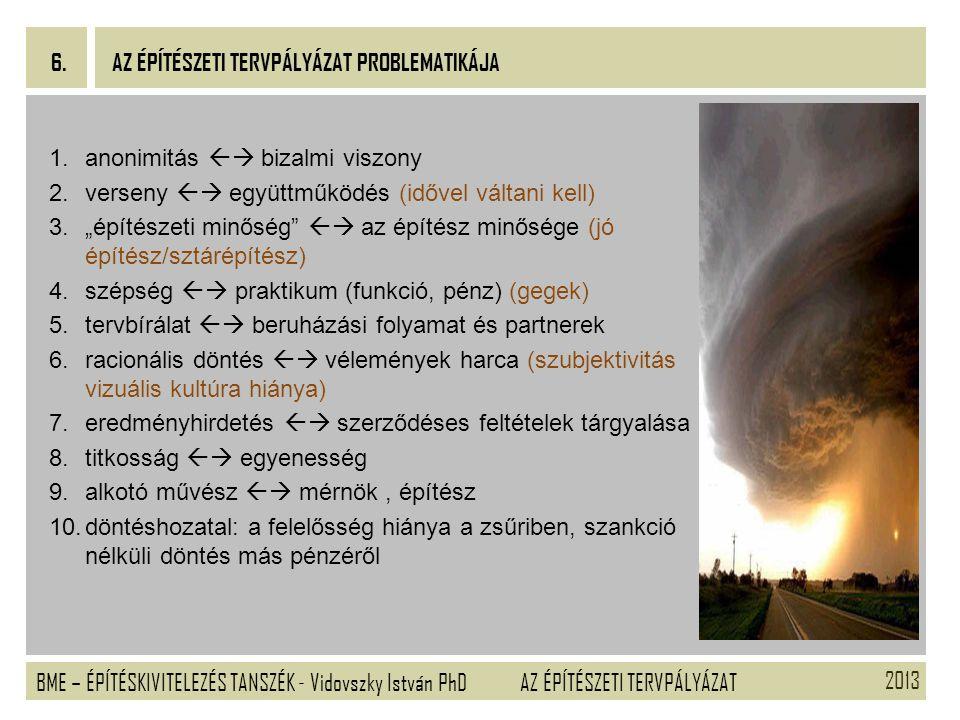 2013 BME – ÉPÍTÉSKIVITELEZÉS TANSZÉK - Vidovszky István PhD 6.