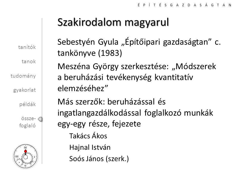 """É P Í T É S G A Z D A S Á G T A N I II III IV Szakirodalom magyarul Sebestyén Gyula """"Építőipari gazdaságtan c."""