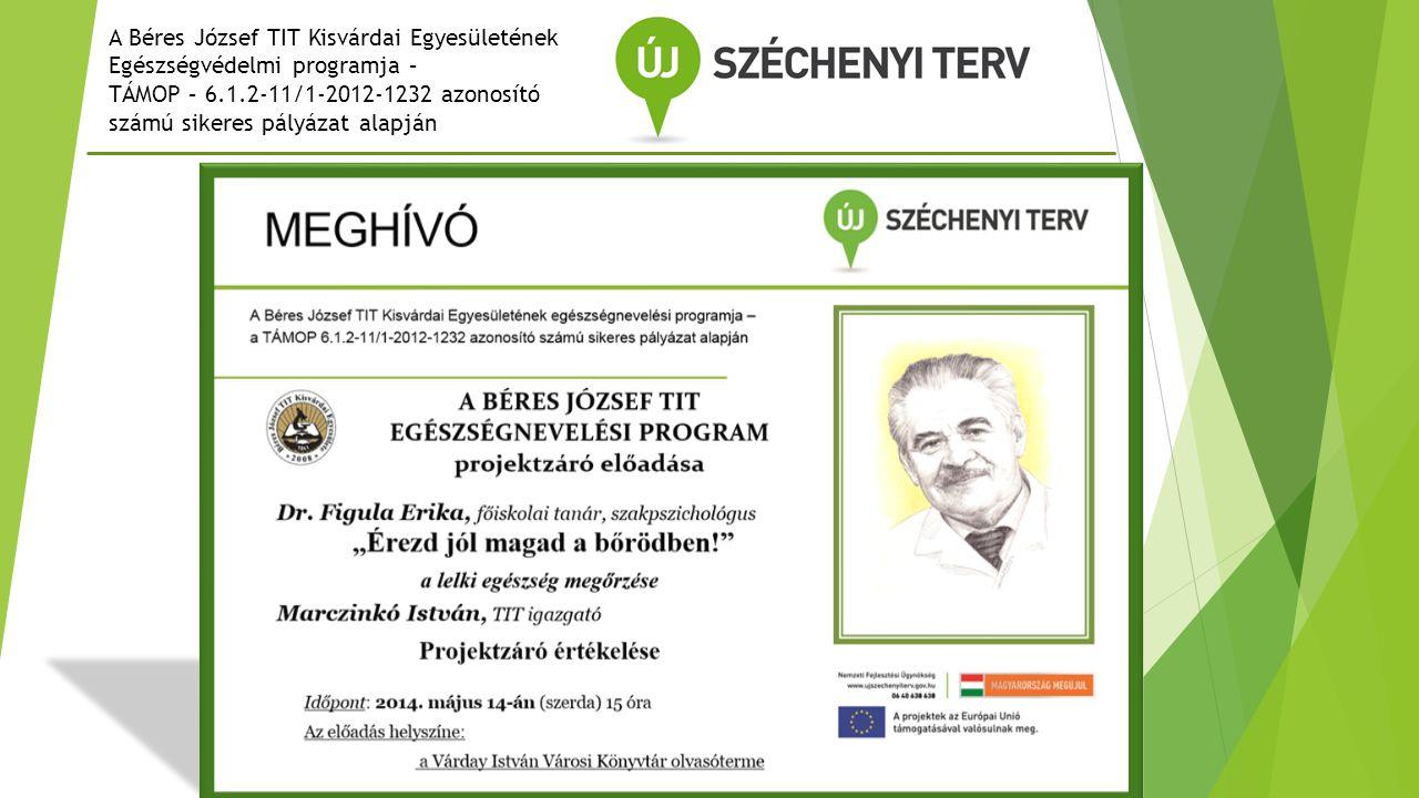 A Béres József TIT Kisvárdai Egyesületének Egészségvédelmi programja – TÁMOP – 6.1.2-11/1-2012-1232 azonosító számú sikeres pályázat alapján