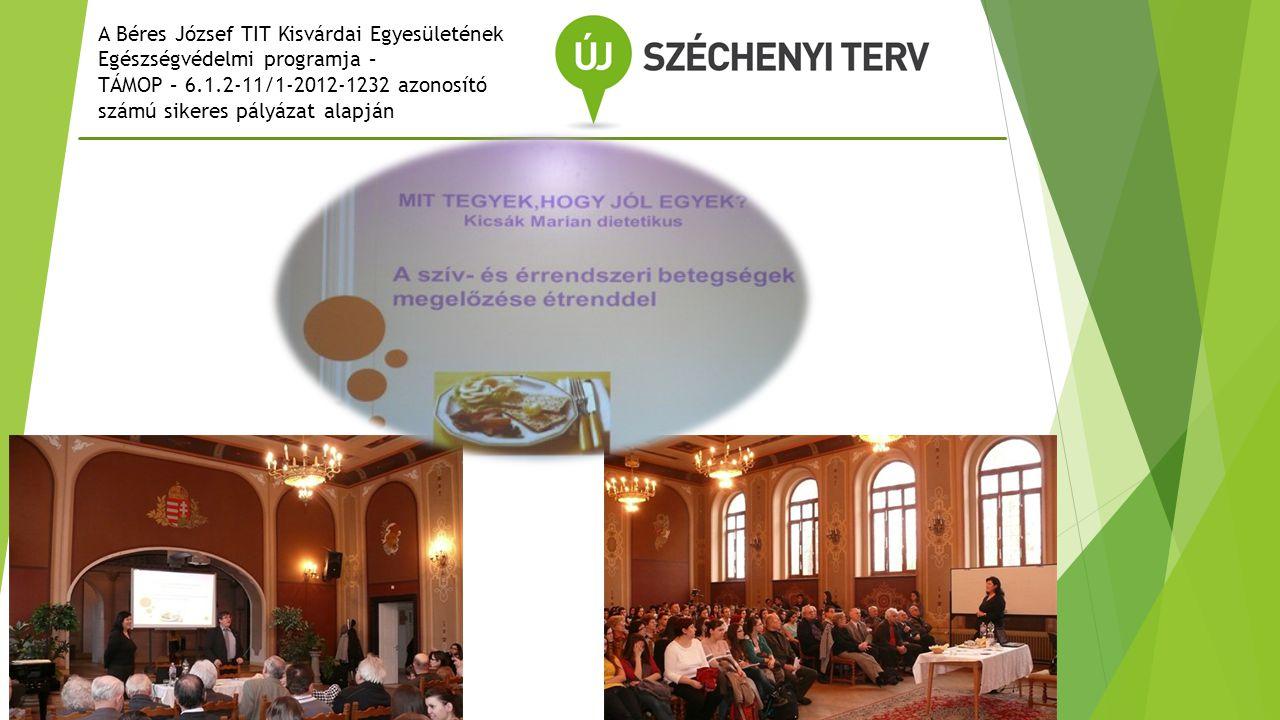 A Béres József TIT Kisvárdai Egyesületének Egészségvédelmi programja – TÁMOP – 6.1.2-11/1-2012-1232 azonosító számú sikeres pályázat alapján A programban résztvevő 20 diák a részvételről tanúsítványt is kapott!