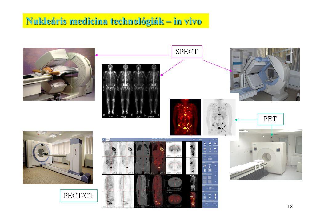 18 Nukleáris medicina technológiák – in vivo SPECT PET PECT/CT