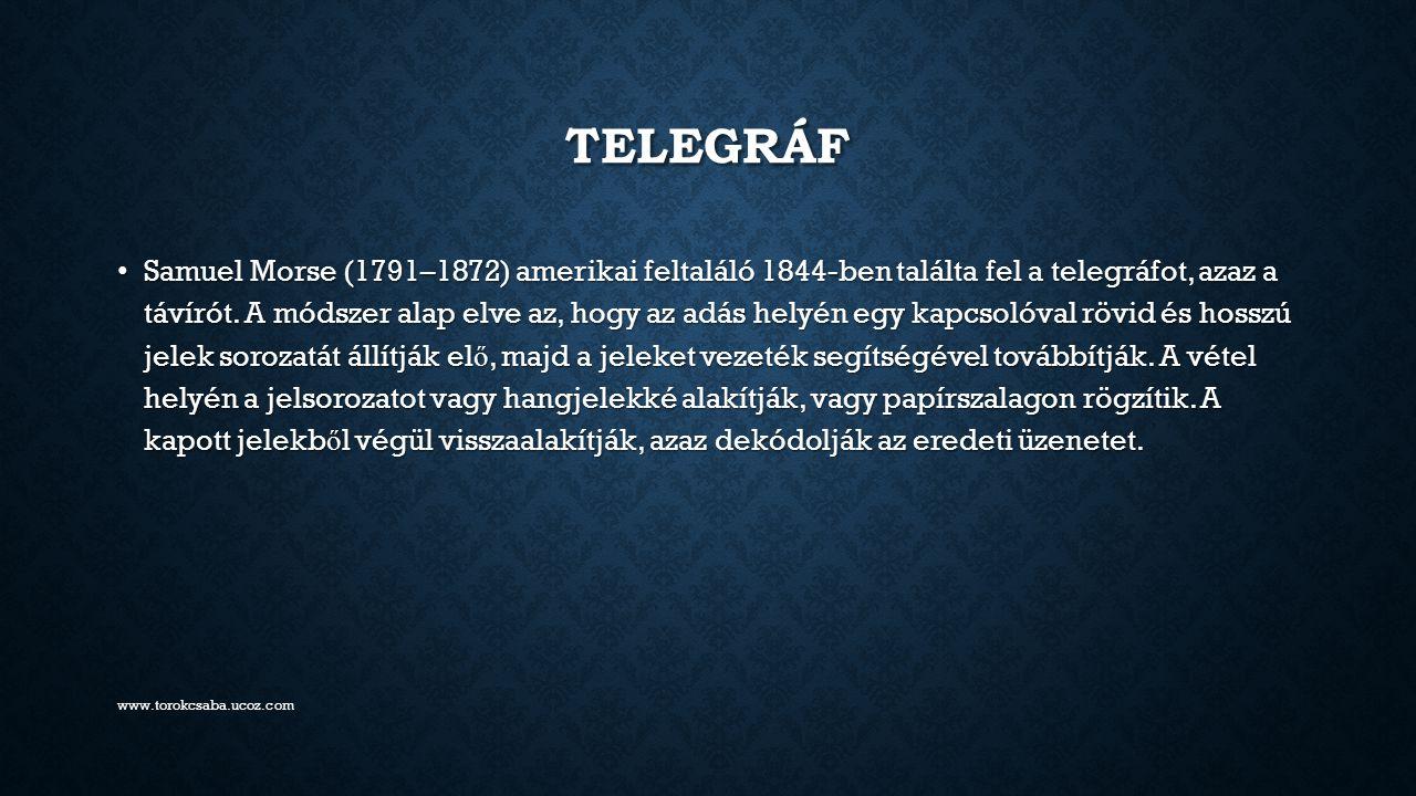TELEFON A telefont a skót származású Alexander Graham Bell (1847–1922) találta fel 1876-ban Amerikában.