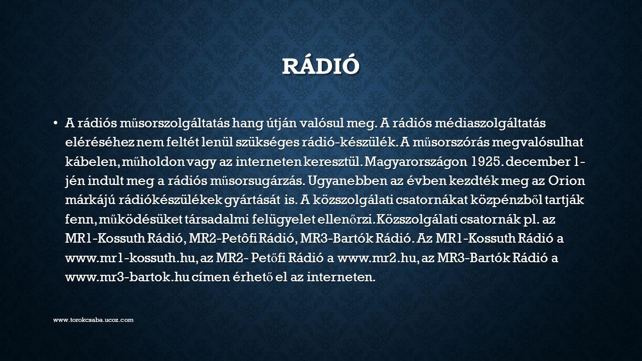TELEVÍZIÓ A televízióadás képeknek és hangoknak rádióhullámokkal való továbbításán alapul.