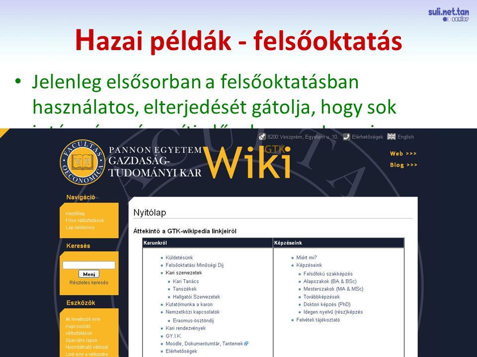 szegedi demo H azai példák - felsőoktatás Jelenleg elsősorban a felsőoktatásban használatos, elterjedését gátolja, hogy sok intézmény részesíti előnyben az eLearning rendszereket (pl.