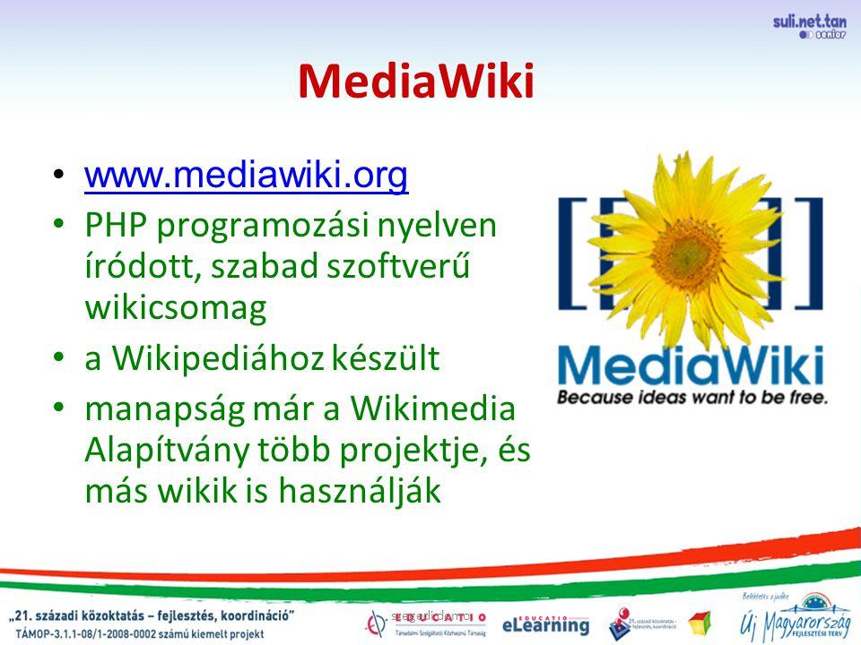szegedi demo MediaWiki www.mediawiki.org PHP programozási nyelven íródott, szabad szoftverű wikicsomag a Wikipediához készült manapság már a Wikimedia Alapítvány több projektje, és más wikik is használják