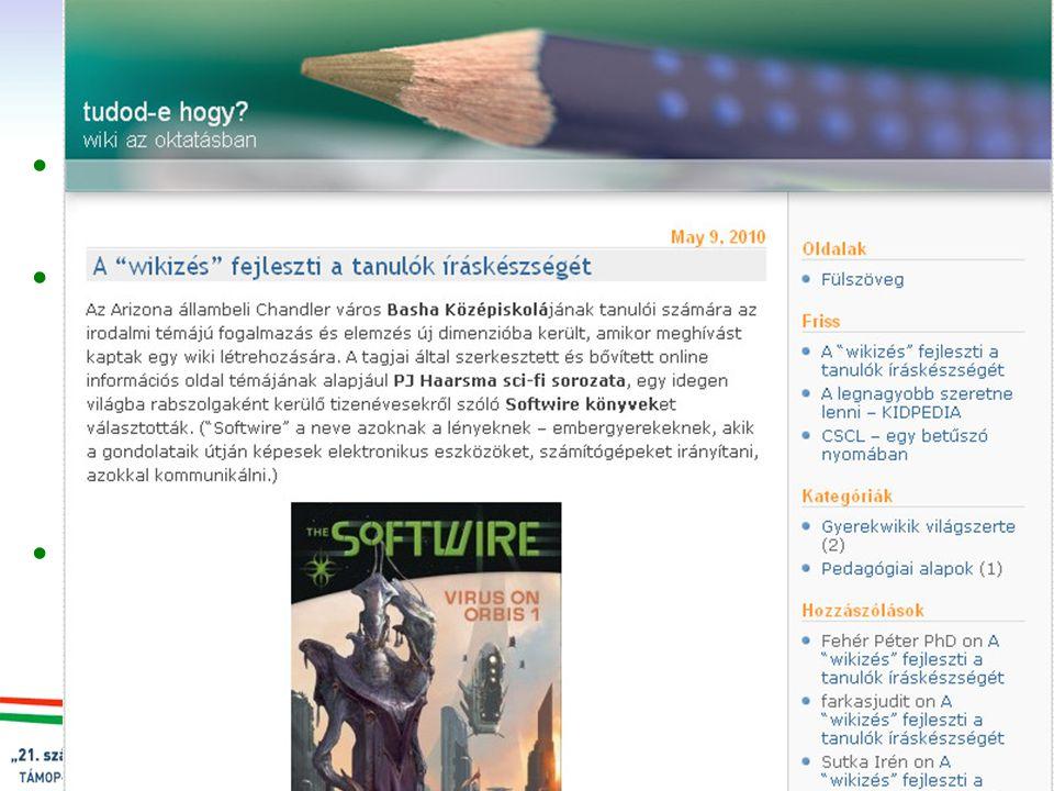 szegedi demo Várható eredmények Szakmai blog a témáról: http://blog.sulinet.hu/tudodehogy/ http://blog.sulinet.hu/tudodehogy/ Egy, a tanulók által köz