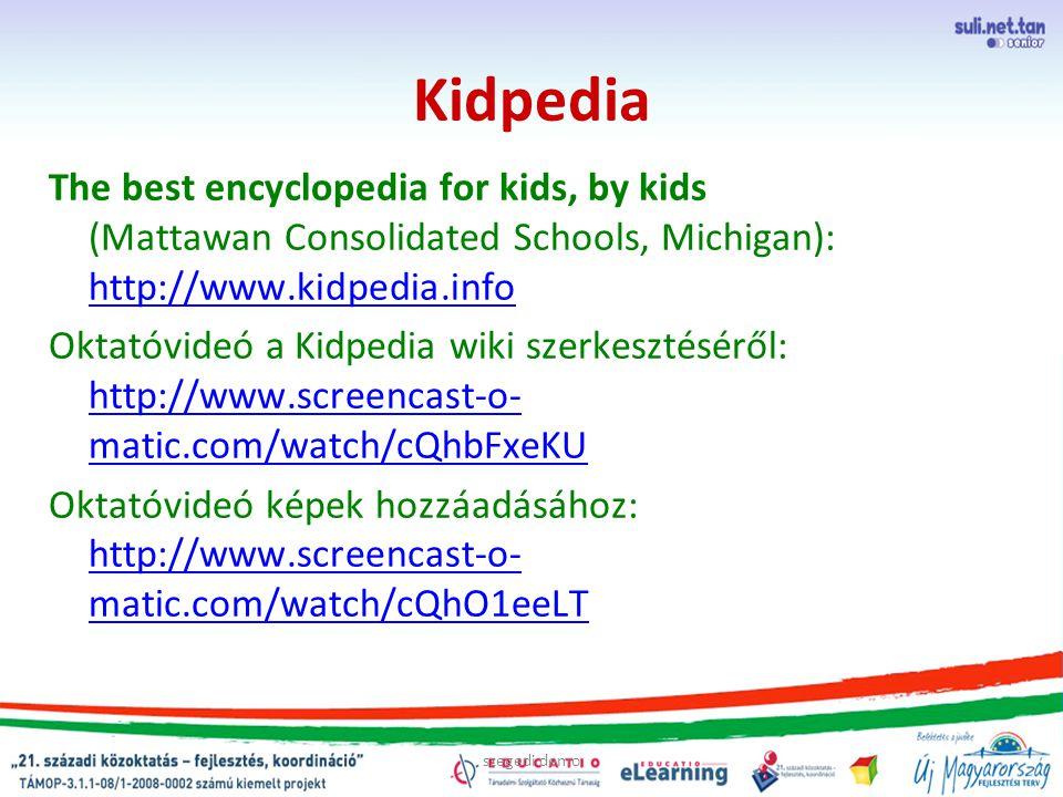 szegedi demo Kidpedia The best encyclopedia for kids, by kids (Mattawan Consolidated Schools, Michigan): http://www.kidpedia.info http://www.kidpedia.