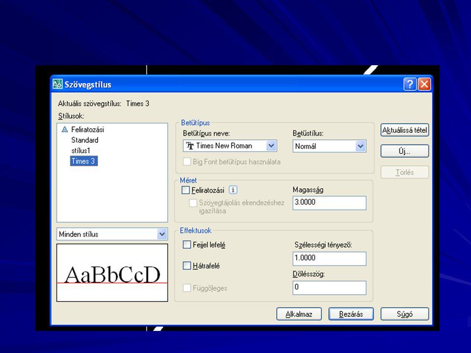 DTEXT (Egyszerű szöveg) –Adja meg a szöveg kezdőpontját vagy [Justify/Style]: j [Igazít/Stílus]: i –Válasszon a következő opciók közül: –[iLleszt/Beilleszt/Felező/Közép/Jobb/FB/FF/FJ/KB/KF/KJ/AB/ AF/AJ]: FK Betű rövidítések jelentése a kiemelt nagy betű: Left Right Top Botton Middle Center Megjegyzés: Parancs kiadása után a beillesztési pontok betűrövidítési azonnal beírhatók, nem fontos a Justify (Igazít) opcióválasztást előhozni!!.