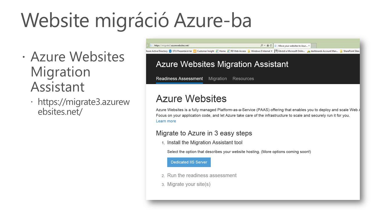 Website migráció Azure-ba  Azure Websites Migration Assistant  https://migrate3.azurew ebsites.net/