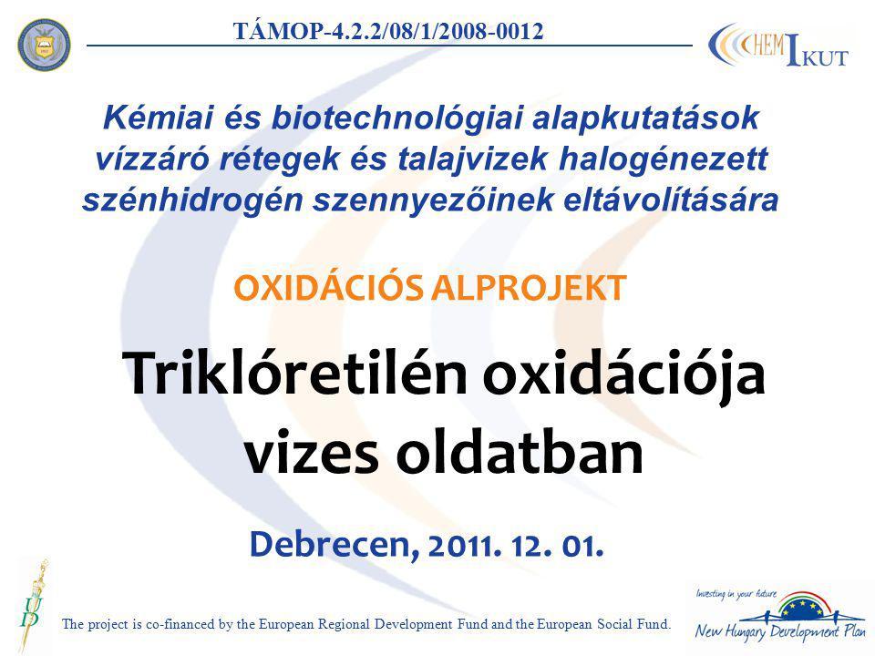 Kémiai és biotechnológiai alapkutatások vízzáró rétegek és talajvizek halogénezett szénhidrogén szennyezőinek eltávolítására OXIDÁCIÓS ALPROJEKT The p