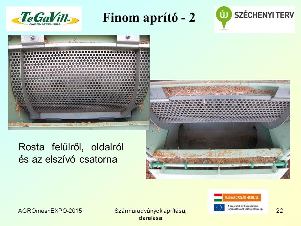 Finom aprító - 2 Rosta felülről, oldalról és az elszívó csatorna AGROmashEXPO-2015Szármaradványok aprítása, darálása 22