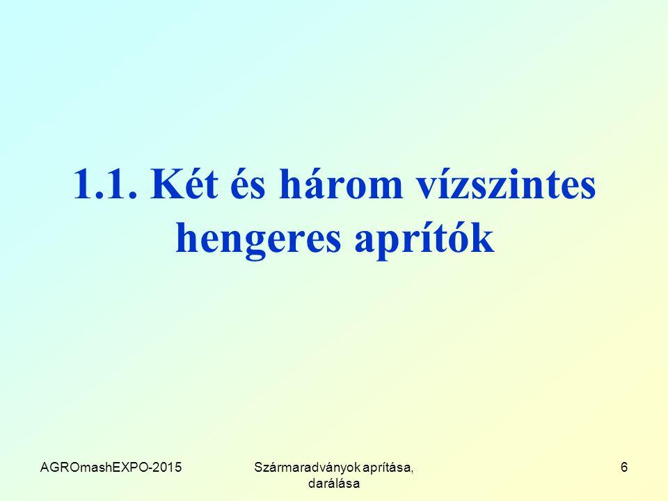 1.1. Két és három vízszintes hengeres aprítók AGROmashEXPO-2015Szármaradványok aprítása, darálása 6