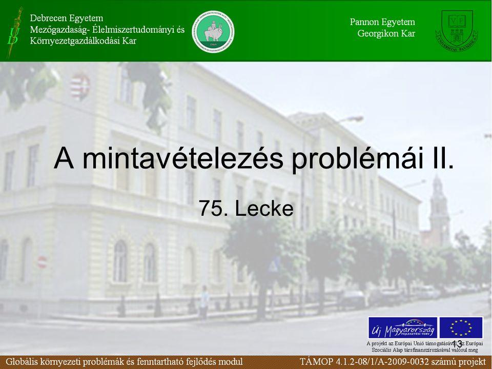 13 A mintavételezés problémái II. 75. Lecke