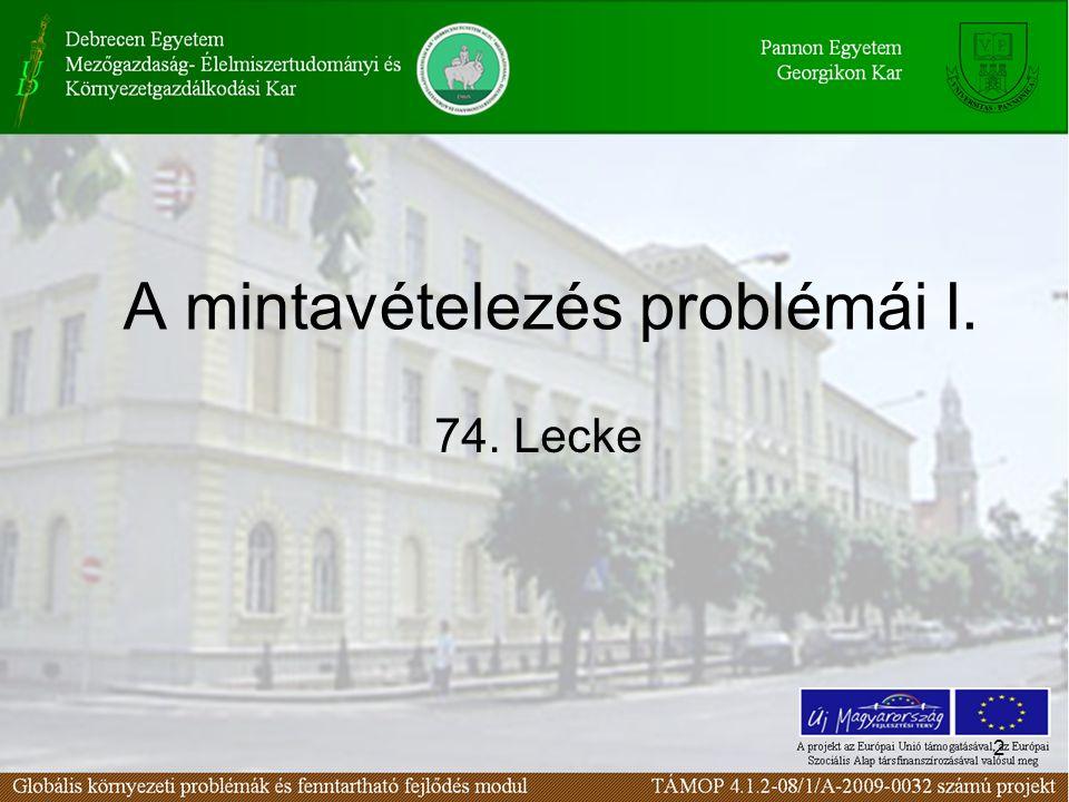 2 A mintavételezés problémái I. 74. Lecke