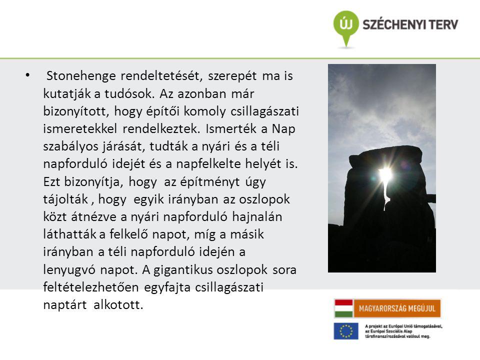 Stonehenge rendeltetését, szerepét ma is kutatják a tudósok. Az azonban már bizonyított, hogy építői komoly csillagászati ismeretekkel rendelkeztek. I