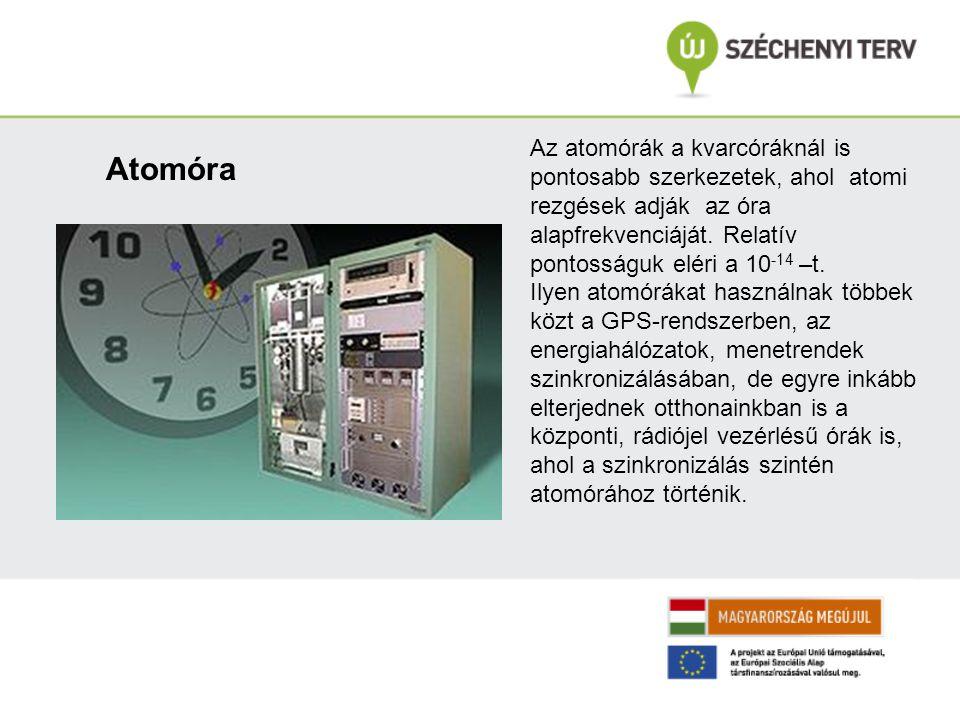 Az atomórák a kvarcóráknál is pontosabb szerkezetek, ahol atomi rezgések adják az óra alapfrekvenciáját.