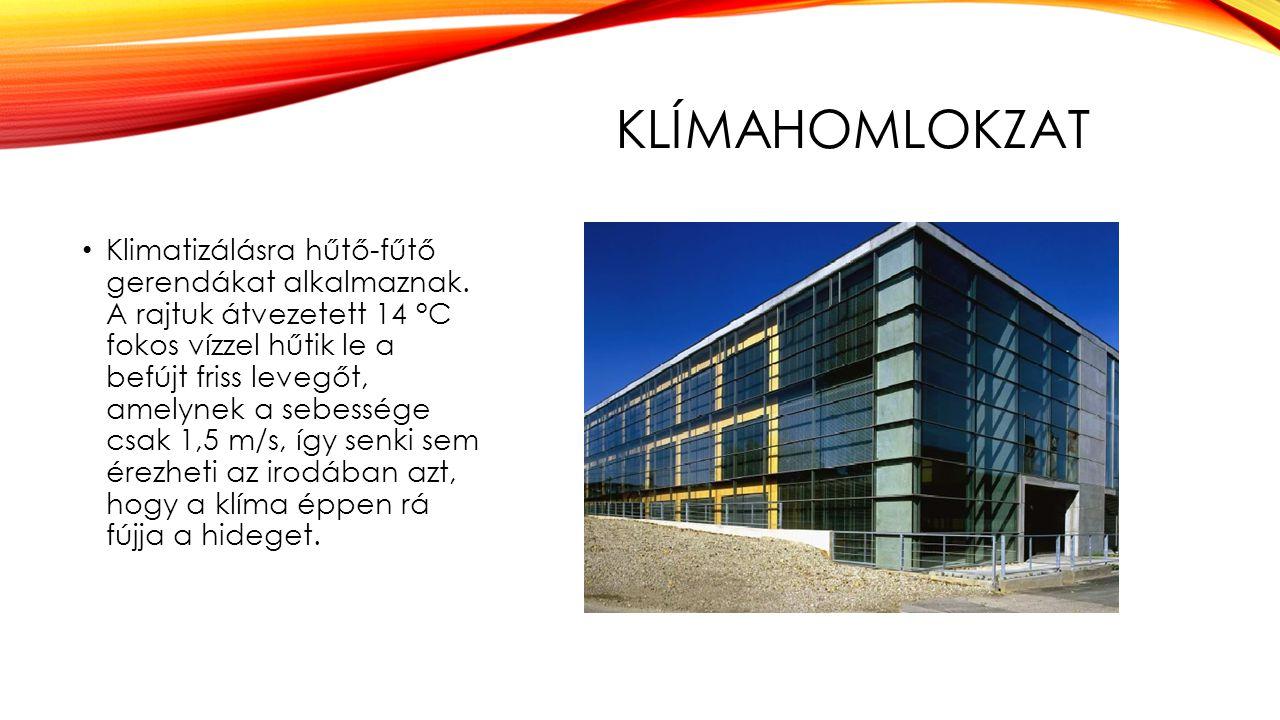 KLÍMAHOMLOKZAT Klimatizálásra hűtő-fűtő gerendákat alkalmaznak. A rajtuk átvezetett 14 °C fokos vízzel hűtik le a befújt friss levegőt, amelynek a seb