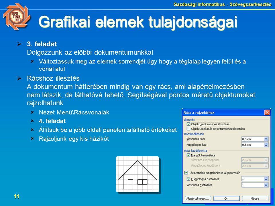 Gazdasági informatikus - Szövegszerkesztés 11 Grafikai elemek tulajdonságai  3.