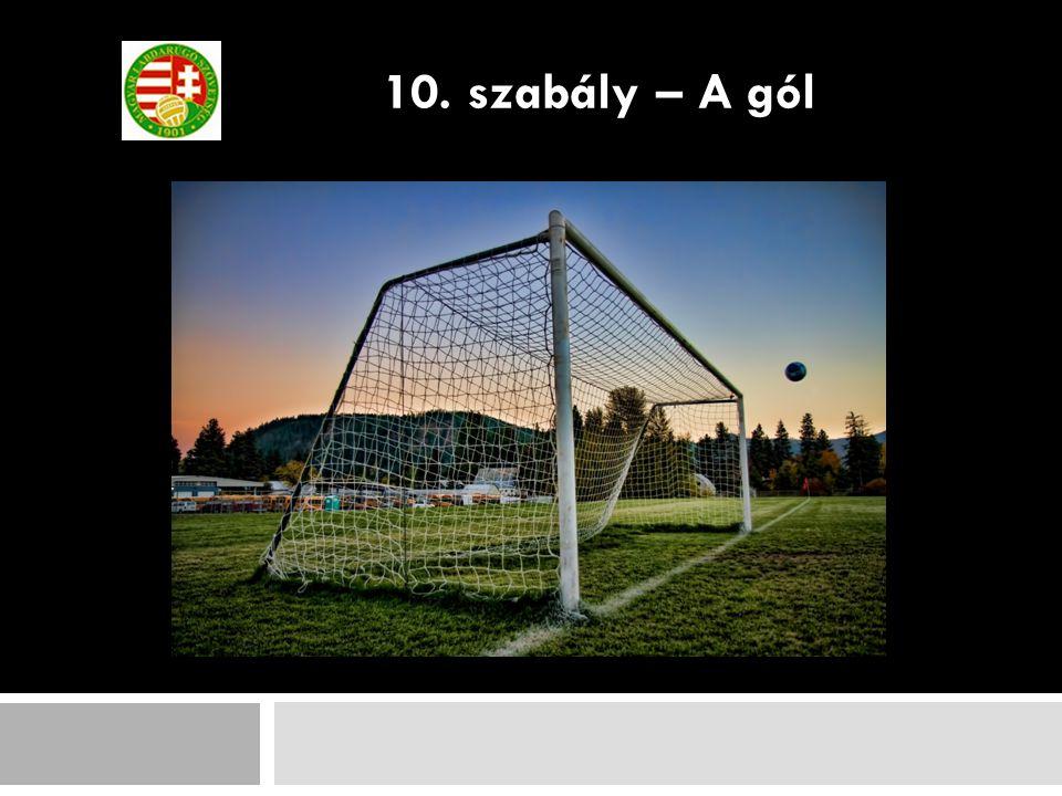 10. szabály – A gól