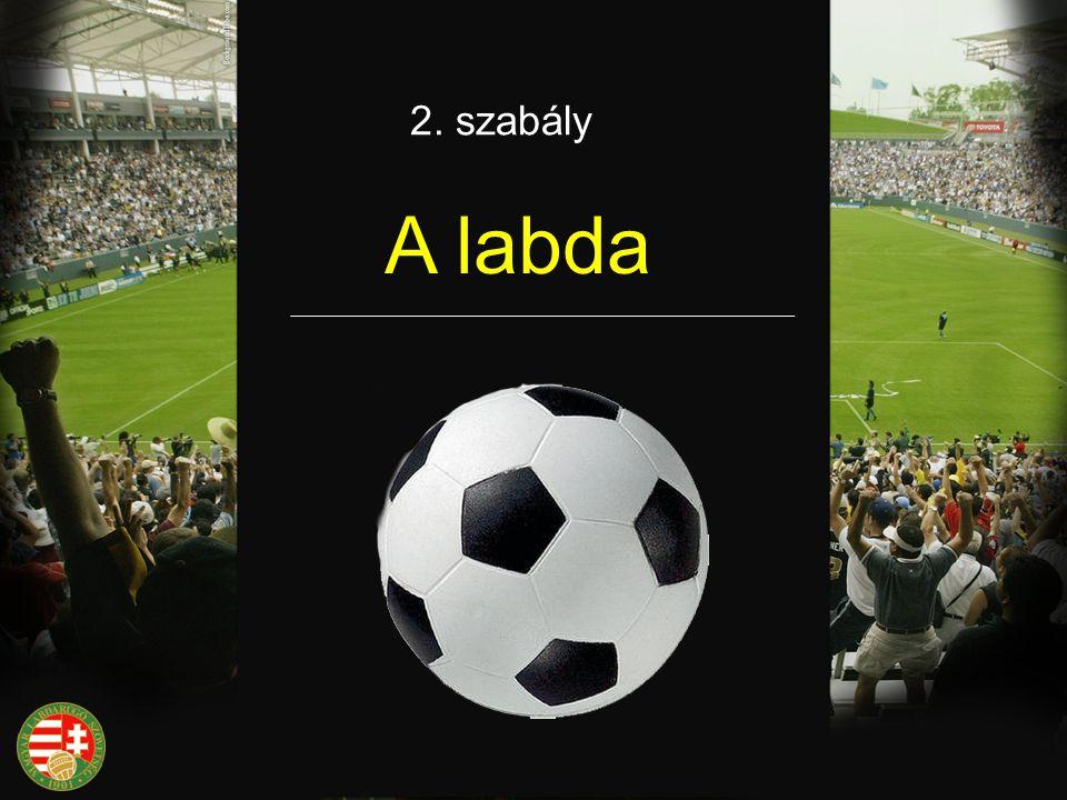 2. szabály A labda